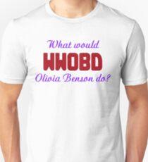 What would Olivia Benson do? WWOBD Unisex T-Shirt