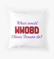 What would Olivia Benson do? WWOBD Throw Pillow