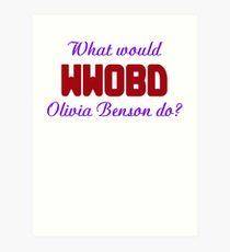 What would Olivia Benson do? WWOBD Art Print