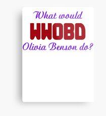 What would Olivia Benson do? WWOBD Metal Print