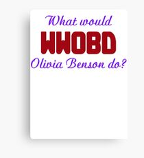 What would Olivia Benson do? WWOBD Canvas Print