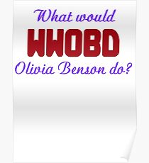 What would Olivia Benson do? WWOBD Poster