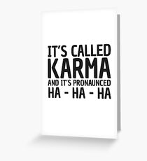 Karma Funny Quote Cool Sarcastic Greeting Card