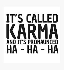 Karma Funny Quote Cool Sarcastic Photographic Print