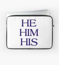Pronouns - HE / HIM / HIS - LGBTQ Trans pronouns tees Laptop Sleeve