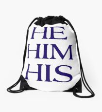 Pronouns - HE / HIM / HIS - LGBTQ Trans pronouns tees Drawstring Bag