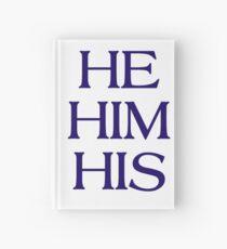 Pronouns - HE / HIM / HIS - LGBTQ Trans pronouns tees Hardcover Journal