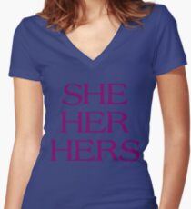 Pronouns - SHE / HER / HERS - LGBTQ Trans pronouns tees Women's Fitted V-Neck T-Shirt