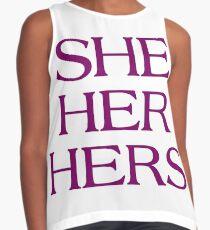 Pronouns - SHE / HER / HERS - LGBTQ Trans pronouns tees Sleeveless Top