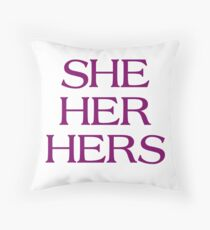 Pronouns - SHE / HER / HERS - LGBTQ Trans pronouns tees Throw Pillow