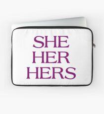 Pronouns - SHE / HER / HERS - LGBTQ Trans pronouns tees Laptop Sleeve