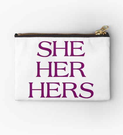 Pronouns - SHE / HER / HERS - LGBTQ Trans pronouns tees Studio Pouch