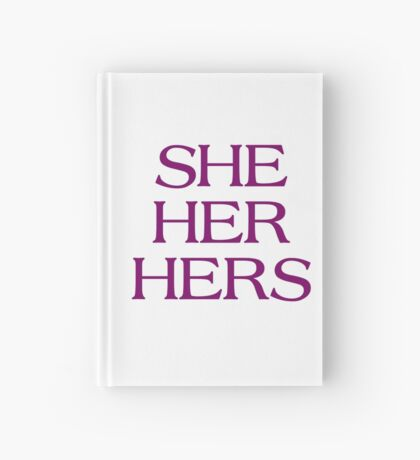 Pronouns - SHE / HER / HERS - LGBTQ Trans pronouns tees Hardcover Journal