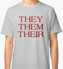Pronouns - THEY / THEM / THEIR - LGBTQ Trans pronouns tees Classic T-Shirt