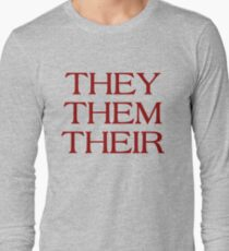 Pronouns - THEY / THEM / THEIR - LGBTQ Trans pronouns tees Long Sleeve T-Shirt