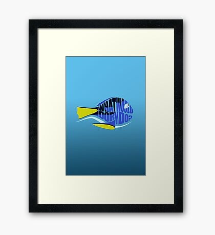 What Would Dory Do? Framed Print