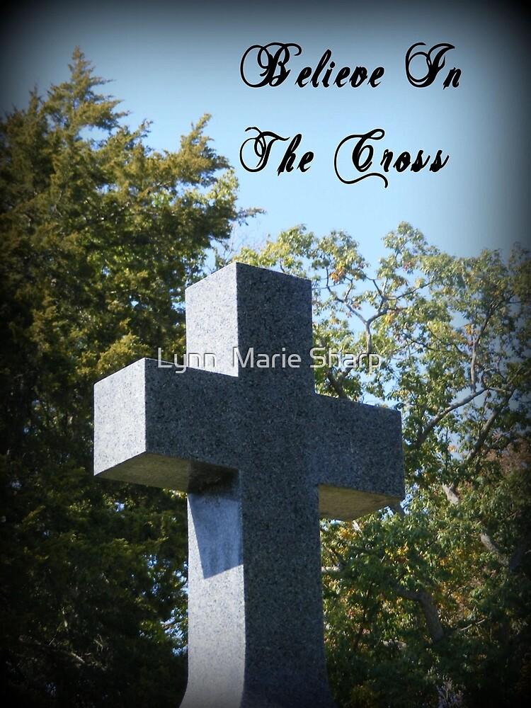 Believe In The Cross by Marie Sharp