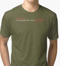 "Bernie says: ""Think before you bribe"" Tri-blend T-Shirt"