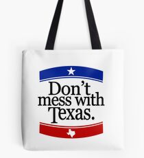 Don't Mess With Texas T-Shirt Tote Bag