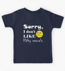Sorry, I don't like filthy casuals - gamer geek nerd Kids Tee