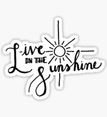 Live in the Sunshine BW Sticker