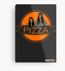 'You also have a pizza' Grey Metal Print