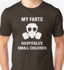 My Farts Hospitalize Small Children Unisex T-Shirt