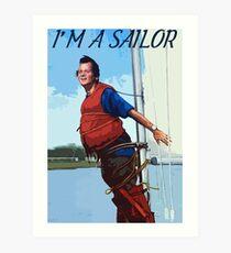 Im A Sailor Bob Quote Art Print