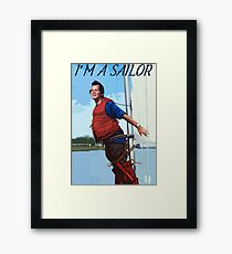 Im A Sailor Bob Quote Framed Print