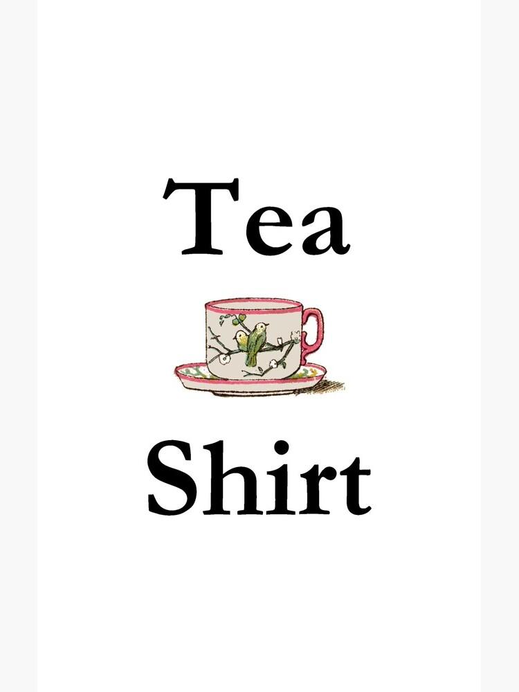Tea Shirt with Tea Cup  by PirateTea