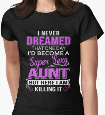 Super Sexy Aunt T-Shirt Gift Womens Fitted T-Shirt