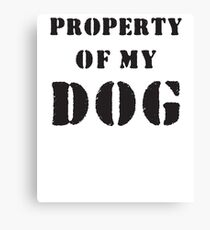 Property of my dog Canvas Print