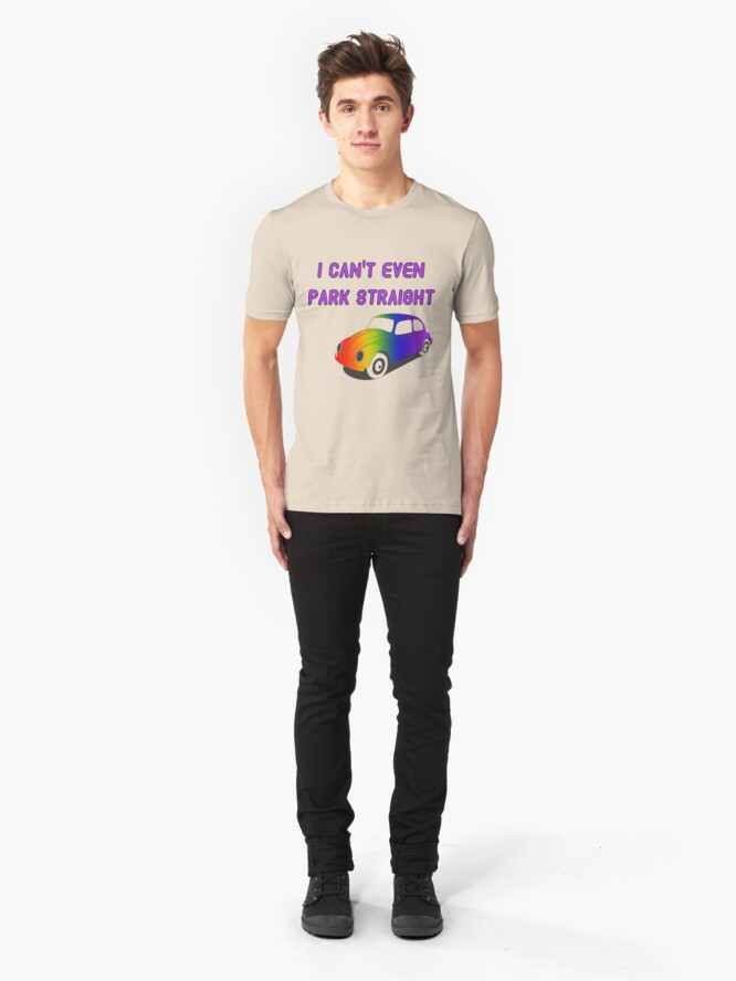 Alternate view of I Can't Even Park Straight | LGBT Slim Fit T-Shirt