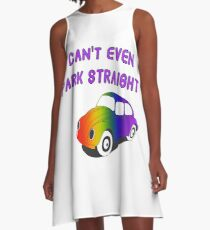 I Can't Even Park Straight | LGBT A-Line Dress