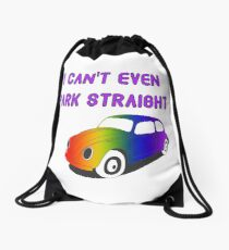 I Can't Even Park Straight | LGBT Drawstring Bag
