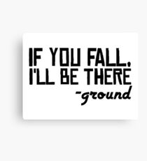 Floor Ground Funny Sarcastic Quote Text Canvas Print
