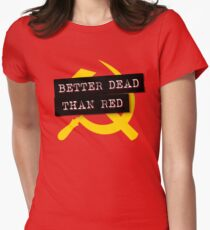 """""""Better Dead Than Red"""" - Red Women's Fitted T-Shirt"""