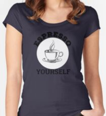 Espresso yourself Women's Fitted Scoop T-Shirt