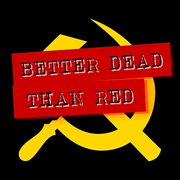 """Better Dead Than Red"" - Dark by PCMasterRacist"