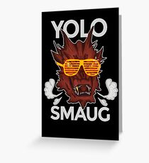 Yolo SMAUG! Greeting Card