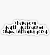 I believe in lots of negative stuff... Sticker