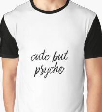 Cute but psycho Graphic T-Shirt