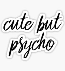 Cute but psycho Sticker