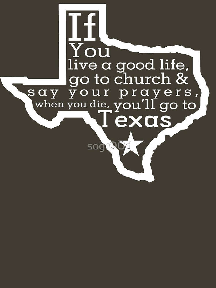 When you die, you'll go to Texas (Light Version) by sogr00d