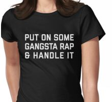 Gangsta Rap Funny Quote Womens Fitted T-Shirt