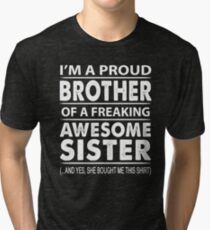 Proud Brother Of A Freaking Awesome Sister Tri-blend T-Shirt
