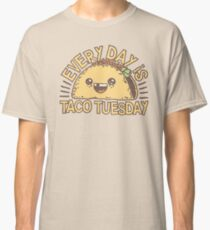 EVERY DAY IS TACO TUESDAY! Classic T-Shirt
