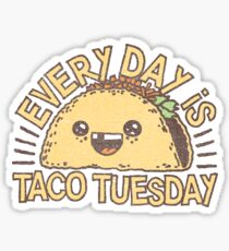 EVERY DAY IS TACO TUESDAY! Sticker