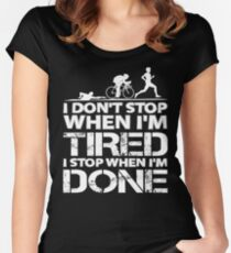 Triathlon Shirt - I Do Not Stop When I Am Tired - I Stop When I Am Done Women's Fitted Scoop T-Shirt