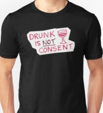 Drunk is NOT Consent - Wine Unisex T-Shirt